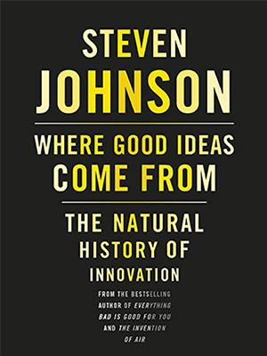 ایده های خوب از کجا می آیند